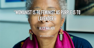 quote-Alice-Walker-womanist-is-to-feminist-as-purple-is-43575